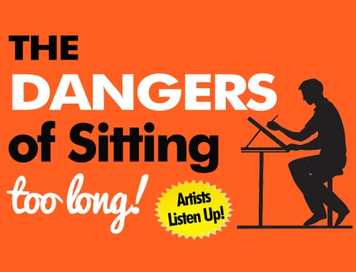 The Dangers Of Sitting Too Long. Artists Listen Up!